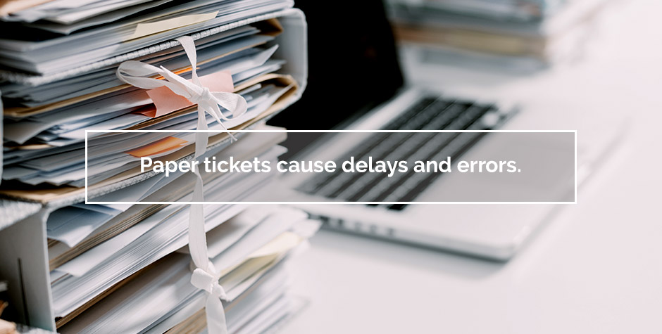 paper tickets with delays and errors